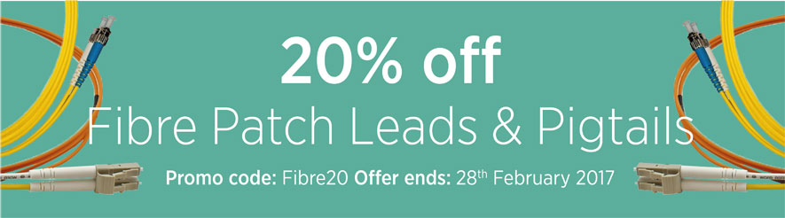 20% off Fibre Patch Leads & Pigtails