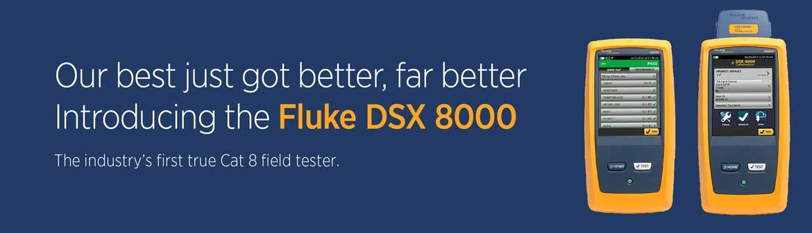Introducing the Fluke DSX8000